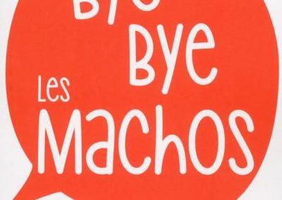 Bye Bye les Machos
